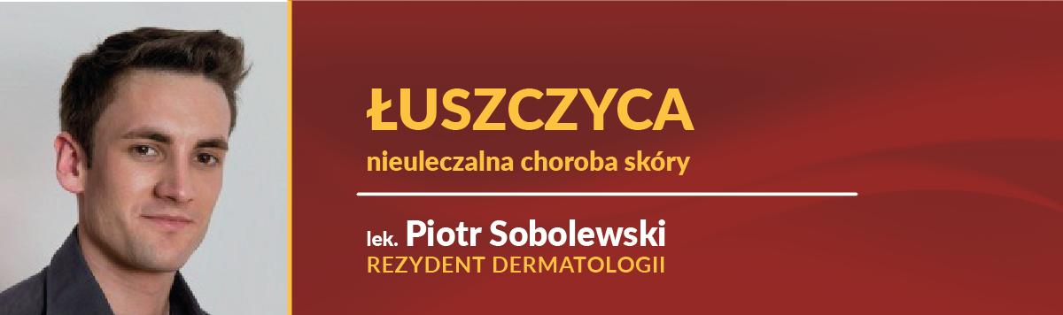 Łuszczyca – nieuleczalna choroba skóry – o objawach i leczeniu dermatolog z Centrum Medycznego CMP Białołęka, CMP Żoliborz