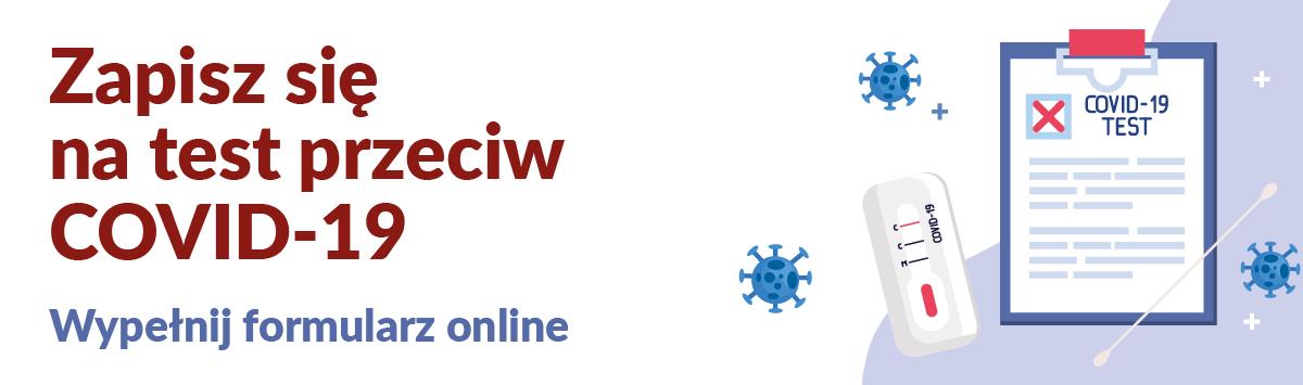 Test przeciw COVID-19 – wypełnij formularz online i zapisz się na test